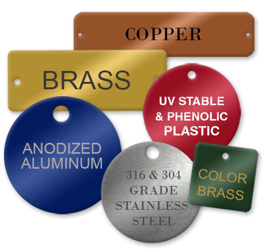High Quality Metal Tags Many Materials, Sizes, and Shapes to Choose From